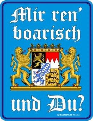 """Bayern Schild """" Mir ren`boarisch Größe 22 x 17 cm"""